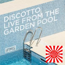 DISCOTTO LIVE FROM THE GARDEN POOL - POOL OPENS AT 15.00 CIT TODAY