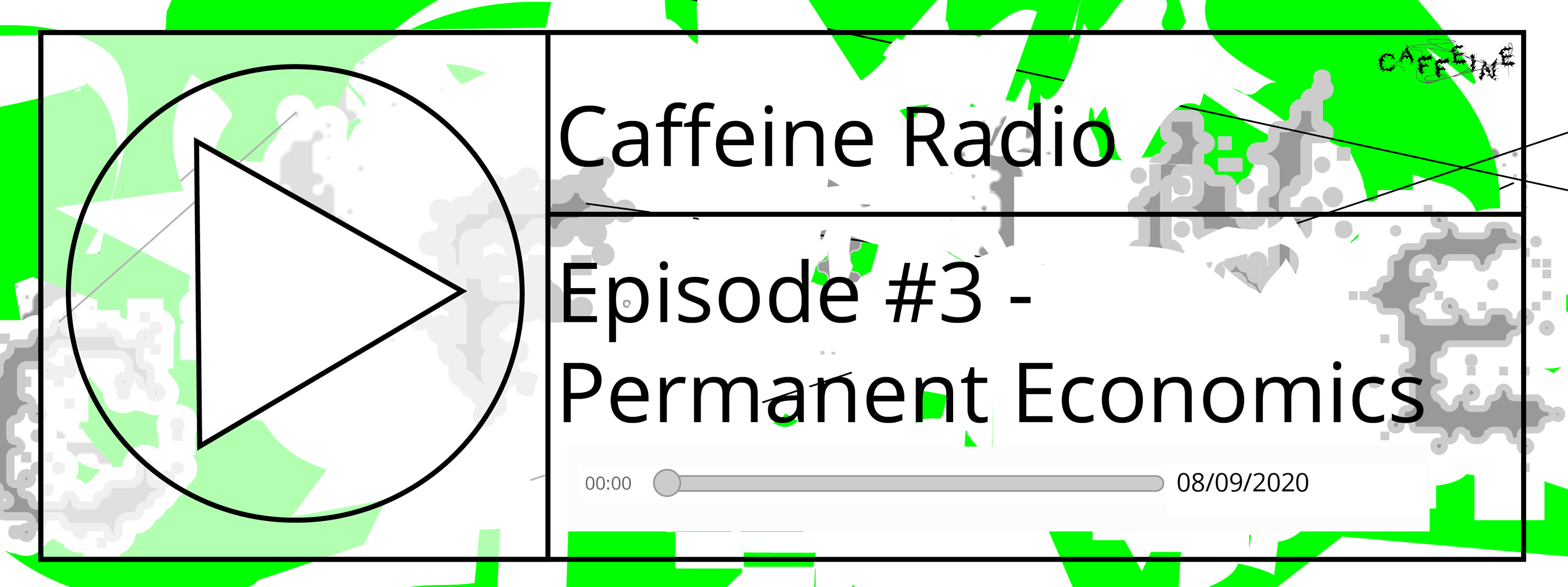 Tonight - Caffeine Radio #3 - Permanent Economics - 21:00 CBS