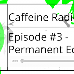 Archived! Caffeine Episode #3 - Permanent Economics