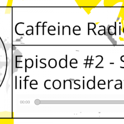 Uploaded! Caffeine Episode #2 - Strategic Life Considerations