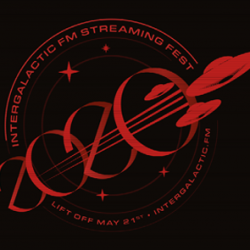 The 2020 Intergalactic FM Streaming Festival is on! (Updated)