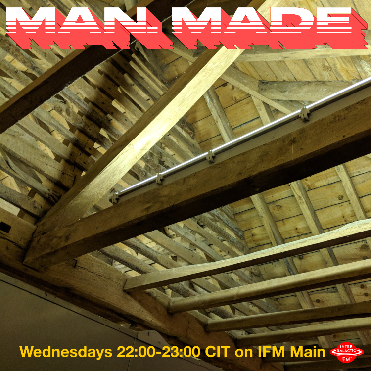 MAN MADE - Live from Chester - Tonight 22:00 CIT IFM Main