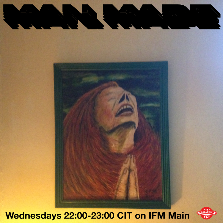 MAN MADE - Live Show - Tonight 22:00 CIT IFM Main