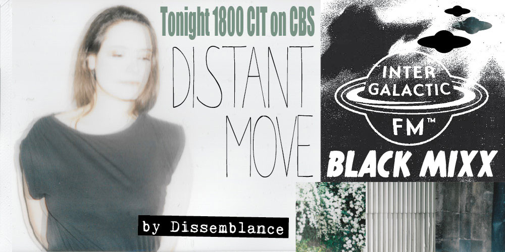 Black Mixx@Sixx: DISSEMBLANCE - Distant Move