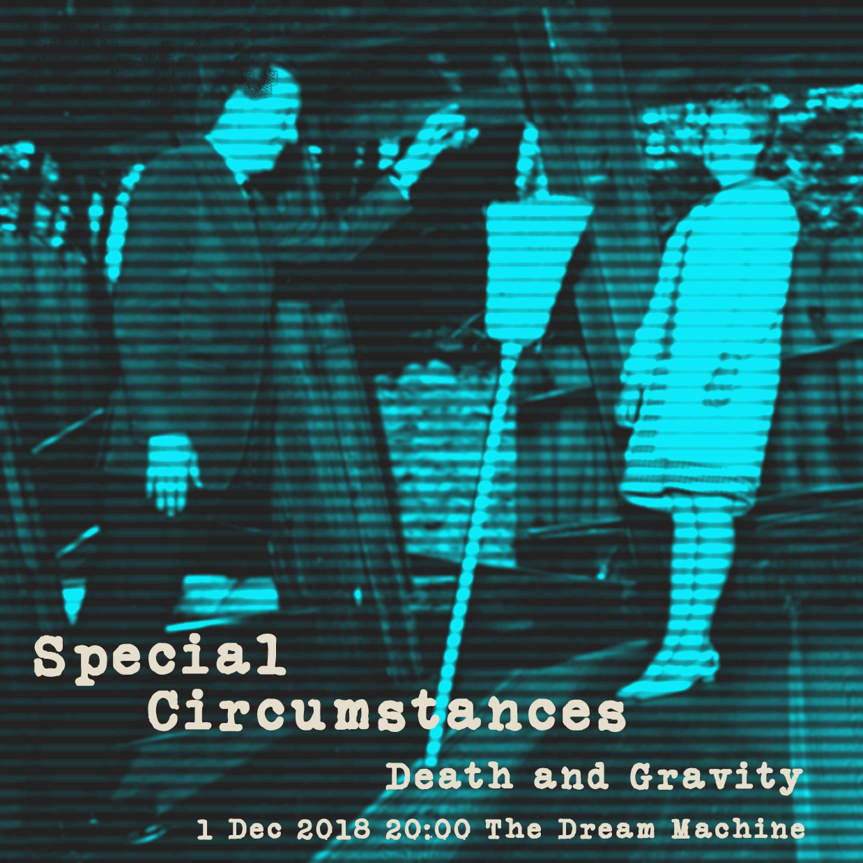 Special Circumstances : Death and Gravity :  Saturday at 20:00 CET on The Dream Machine