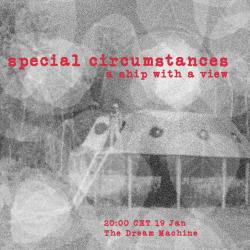 Special Circumstances : A Ship with a View:  Saturday at 20:00 CET on The Dream Machine
