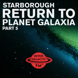 Today at 1900 CIT: Starborough's Return To Planet Galaxia Pt. 5