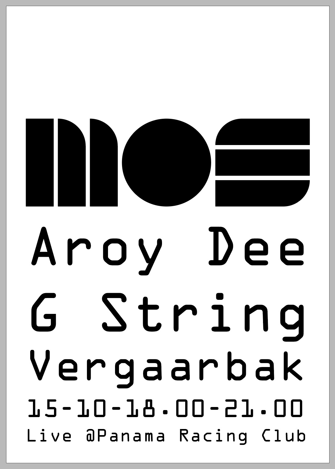 G String/Aroy Dee/Vergaarbak at the Panama Racing Club18.00 / 21.00 CET Next Thursday.